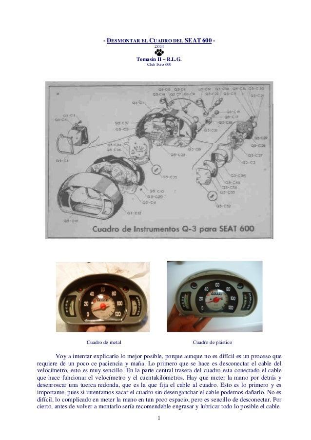 - DESMONTAR EL CUADRO DEL SEAT 600 -  2.014  Tomasín II – R.L.G.  Club Foro 600  Cuadro de metal Cuadro de plástico  Voy a...
