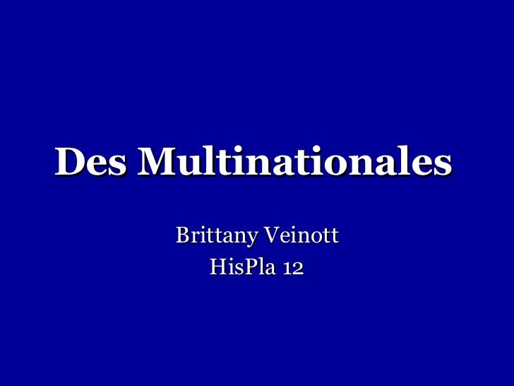 Des Multinationales   Brittany Veinott HisPla 12