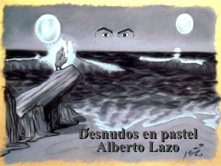 Desnudos en pastel Alberto Lazo