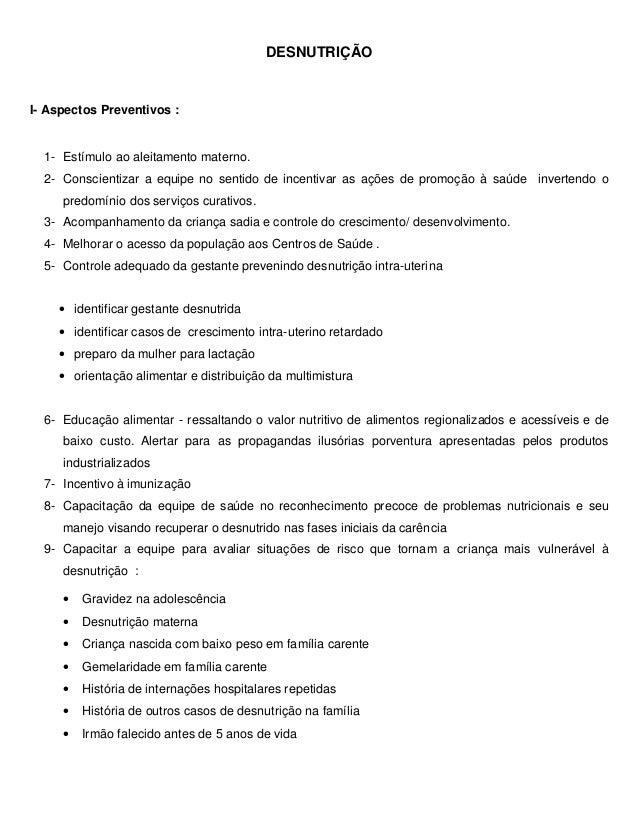 DESNUTRIÇÃO I- Aspectos Preventivos : 1- Estímulo ao aleitamento materno. 2- Conscientizar a equipe no sentido de incentiv...
