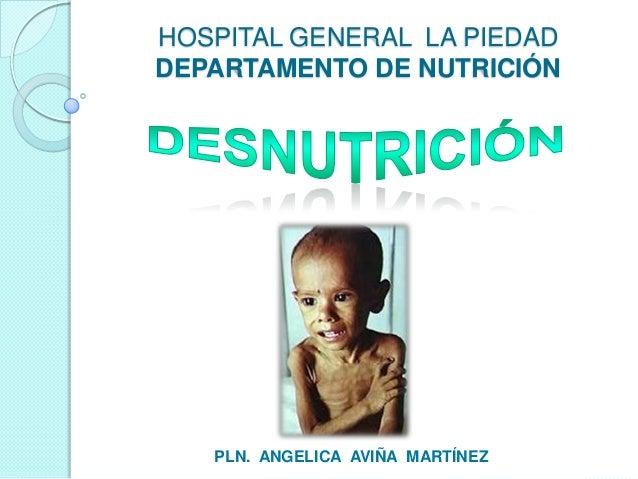 HOSPITAL GENERAL LA PIEDAD DEPARTAMENTO DE NUTRICIÓN PLN. ANGELICA AVIÑA MARTÍNEZ