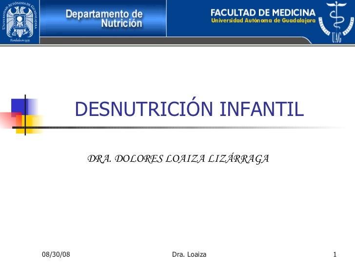 DESNUTRICIÓN INFANTIL DRA. DOLORES LOAIZA LIZÁRRAGA