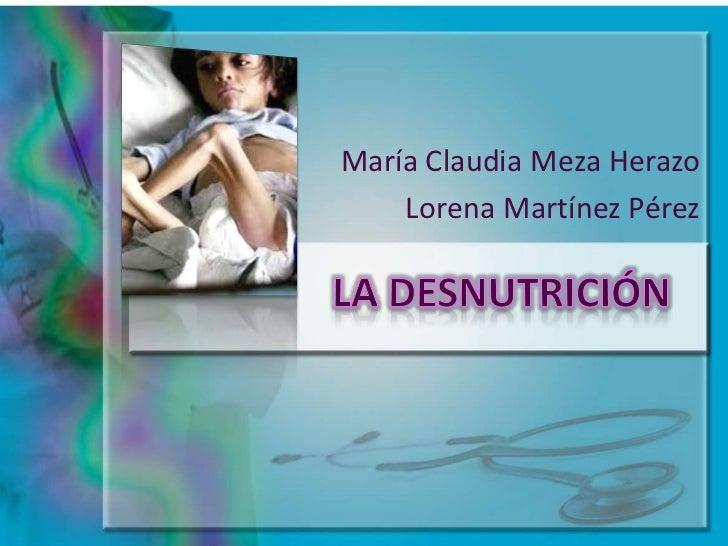 María Claudia Meza Herazo    Lorena Martínez Pérez