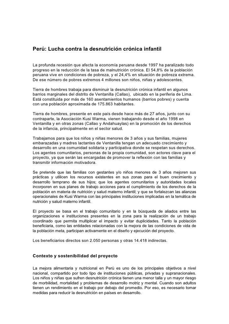 Perú: Lucha contra la desnutrición crónica infantil  La profunda recesión que afecta la economía peruana desde 1997 ha par...