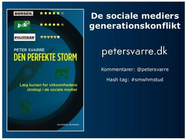          De sociale mediers         generationskonflikt           Kommentarer: @petersvarre            Hash ta...