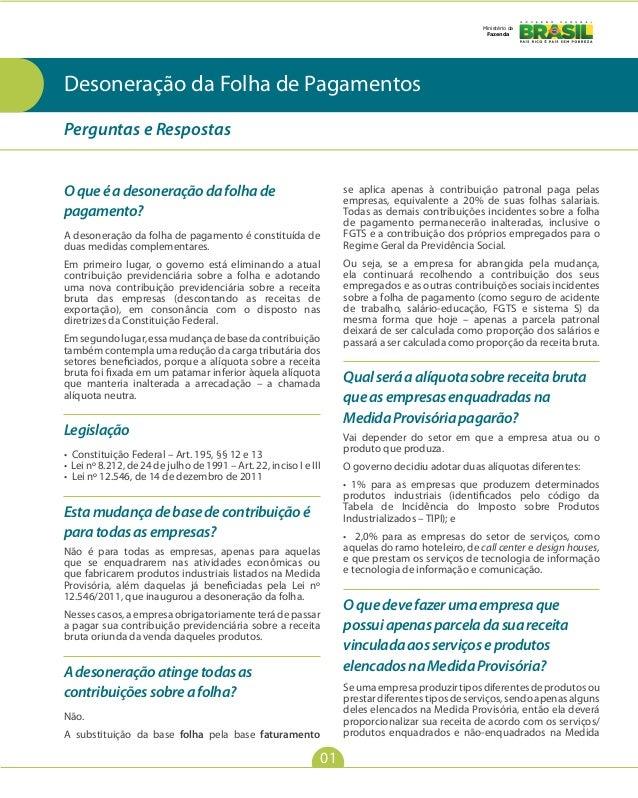 Ministério da Fazenda  Desoneração da Folha de Pagamentos Perguntas e Respostas O que é a desoneração da folha de pagament...