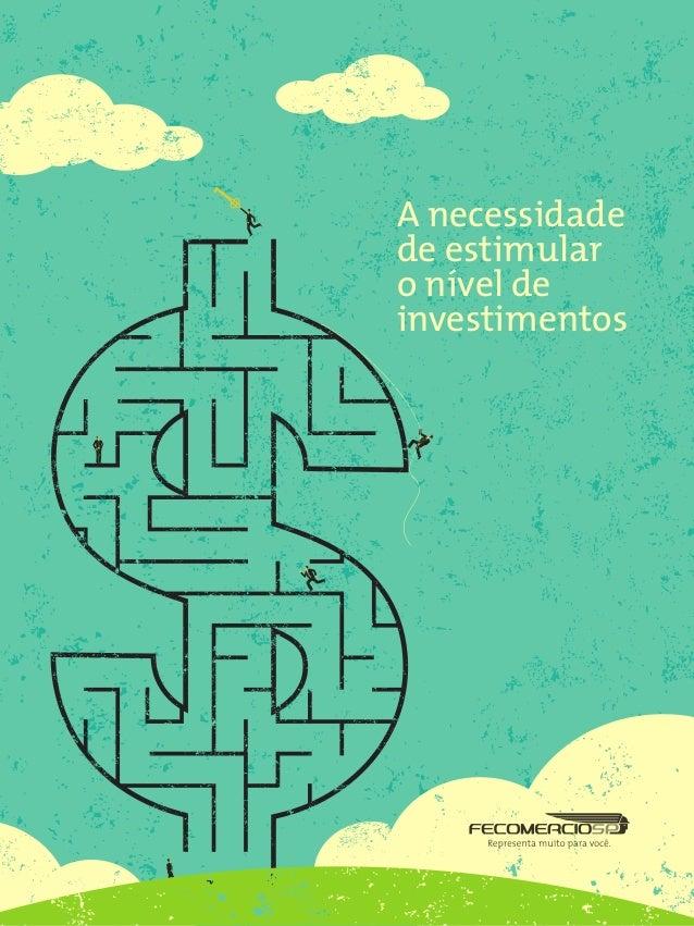 Anecessidade deestimular onívelde investimentos 1 A necessidade de estimular o nível de investimentos