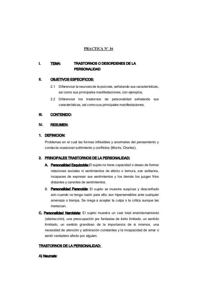 PRACTICA N° 16 I. TEMA: TRASTORNOS O DESORDENES DE LA PERSONALIDAD II. OBJETIVOS ESPECIFICOS: 2.1 Diferenciar la neurosis ...
