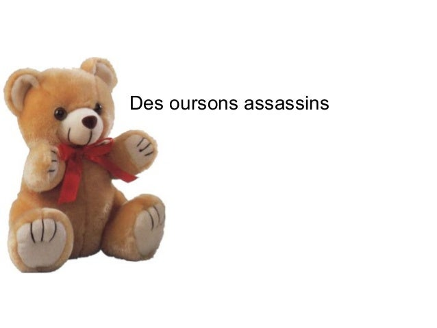 Des oursons assassins