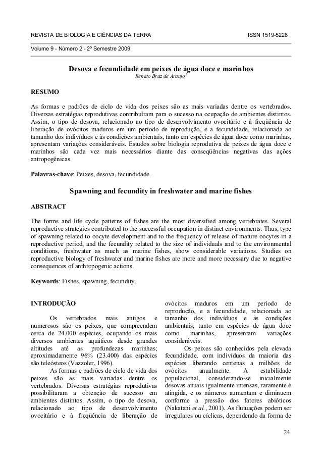 24 REVISTA DE BIOLOGIA E CIÊNCIAS DA TERRA ISSN 1519-5228 Volume 9 - Número 2 - 2º Semestre 2009 Desova e fecundidade em p...