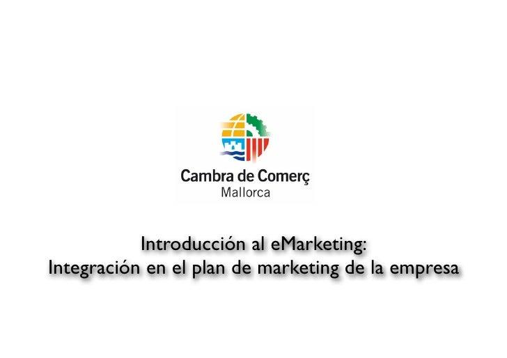 Introducción al eMarketing: Integración en el plan de marketing de la empresa