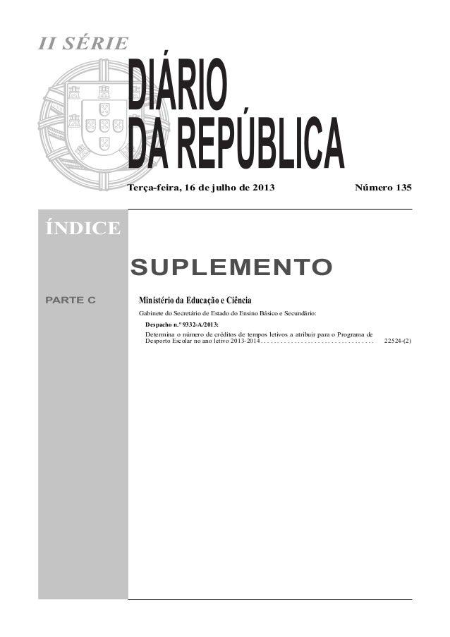 II SÉRIE  Terça-feira, 16 de julho de 2013  Número 135  ÍNDICE  SUPLEMENTO PARTE C  Ministério da Educação e Ciência Gabin...