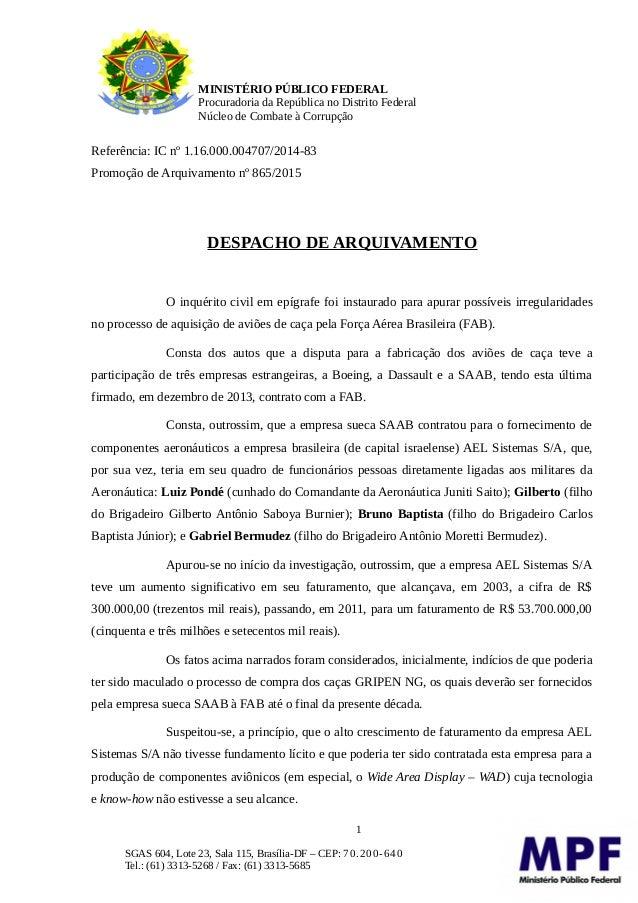 MINISTÉRIO PÚBLICO FEDERAL Procuradoria da República no Distrito Federal Núcleo de Combate à Corrupção Referência: IC nº 1...