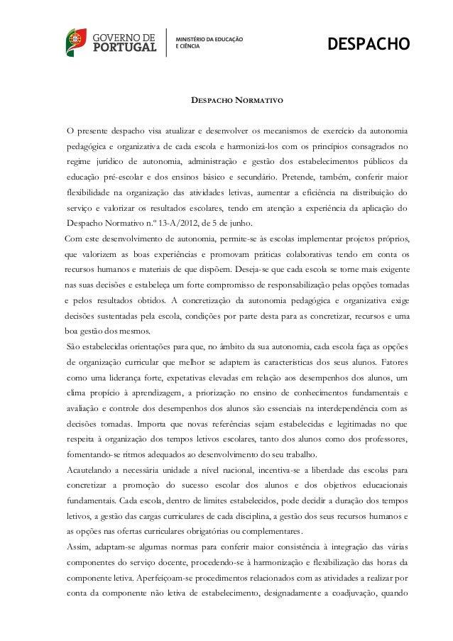 DESPACHO DESPACHO NORMATIVO O presente despacho visa atualizar e desenvolver os mecanismos de exercício da autonomia pedag...