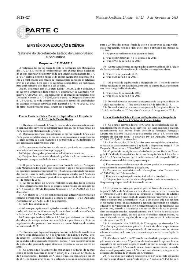 5628-(2) Diário da República, 2.ª série—N.º 25—5 de fevereiro de 2013PARTE CMINISTÉRIO DA EDUCAÇÃO E CIÊNCIAGabinete do Se...
