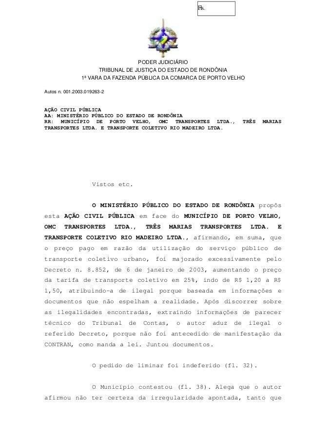 Fls. PODER JUDICIÁRIO TRIBUNAL DE JUSTIÇA DO ESTADO DE RONDÔNIA 1ª VARA DA FAZENDA PÚBLICA DA COMARCA DE PORTO VELHO Autos...