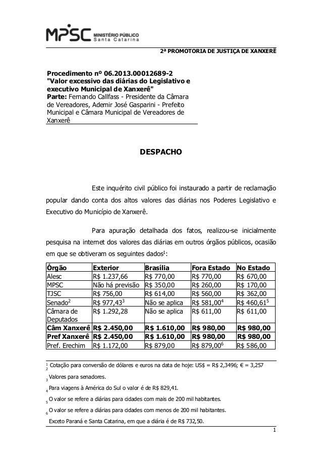 """2ª PROMOTORIA DE JUSTIÇA DE XANXERÊ 1 Procedimento nº 06.2013.00012689-2 """"Valor excessivo das diárias do Legislativo e exe..."""