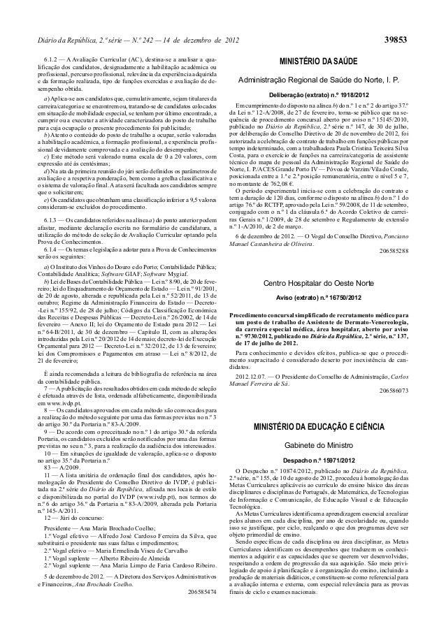 Diário da República, 2.ª série — N.º 242 — 14 de dezembro de 2012 39853 6.1.2 — A Avaliação Curricular (AC), destina-se a ...