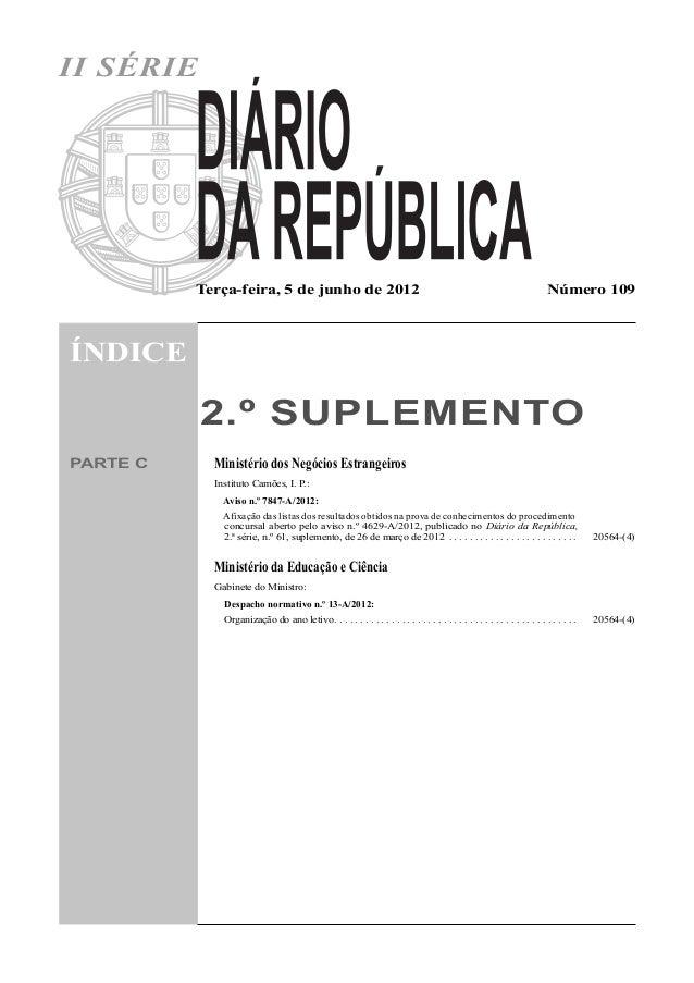 II SÉRIE Terça-feira, 5 de junho de 2012 Número 109 ÍNDICE 2.º SUPLEMENTO PARTE C Ministério dos Negócios Estrangeiros Ins...
