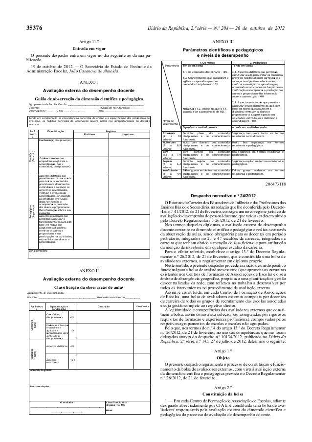 35376 Diário da República, 2.ª série — N.º 208 — 26 de outubro de 2012 Artigo 11.º Entrada em vigor O presente despacho en...