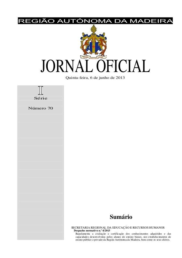 REGIÃO AUTÓNOMA DA MADEIRA  JORNAL OFICIAL Quinta-feira, 6 de junho de 2013  Série Número 70  Sumário SECRETARIA REGIONAL ...