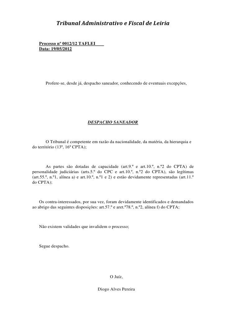 Tribunal Administrativo e Fiscal de Leiria   Processo nº 0012/12 TAFLEI   Data: 19/05/2012       Profere-se, desde já, des...