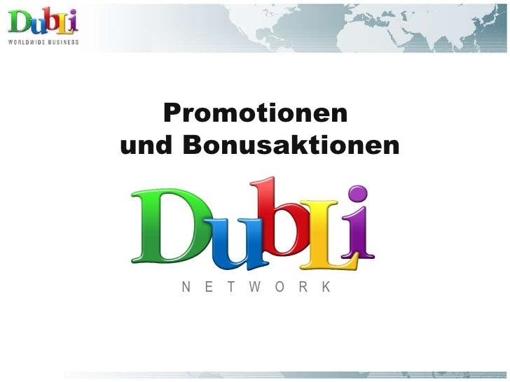 <ul><li>N  E  T  W  O  R  K </li></ul><ul><li>Promotionen  und Bonusaktionen </li></ul>