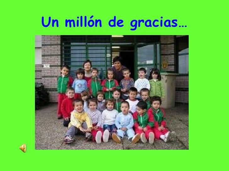 Un millón de gracias…
