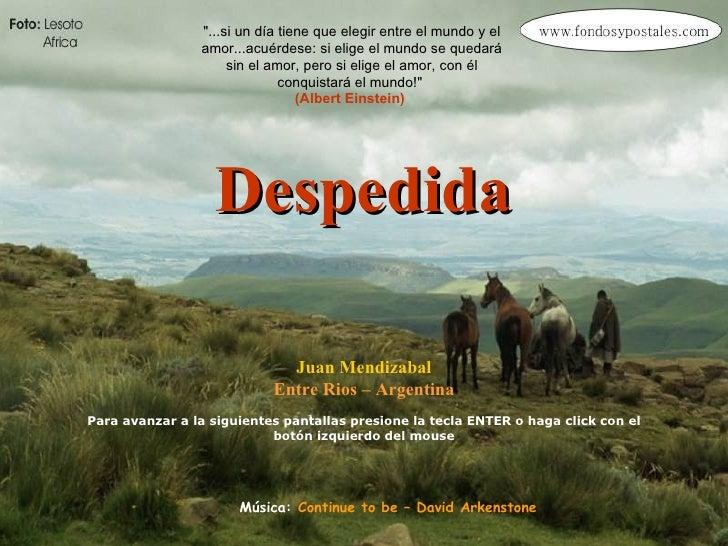 Despedida Juan Mendizabal Entre Rios – Argentina Para avanzar a la siguientes pantallas presione la tecla ENTER o haga cli...