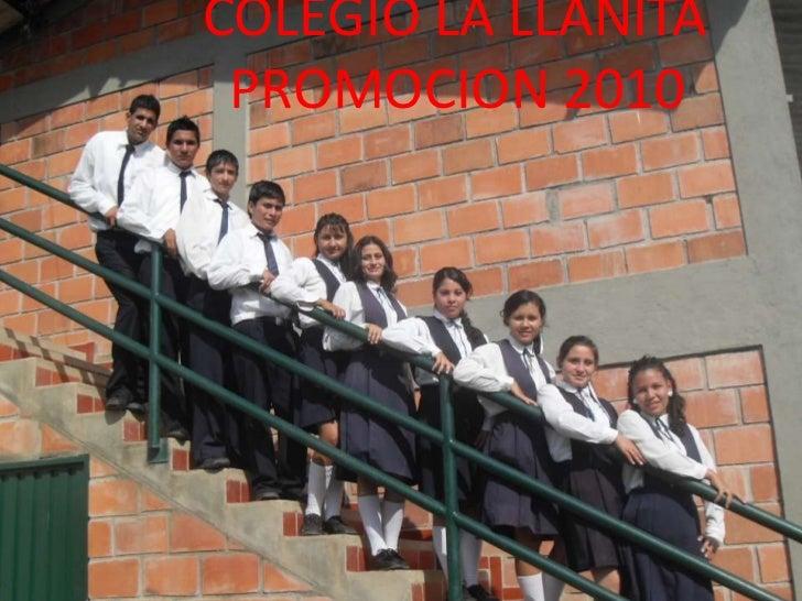 COLEGIO LA LLANITA<br />  PROMOCION 2010<br />