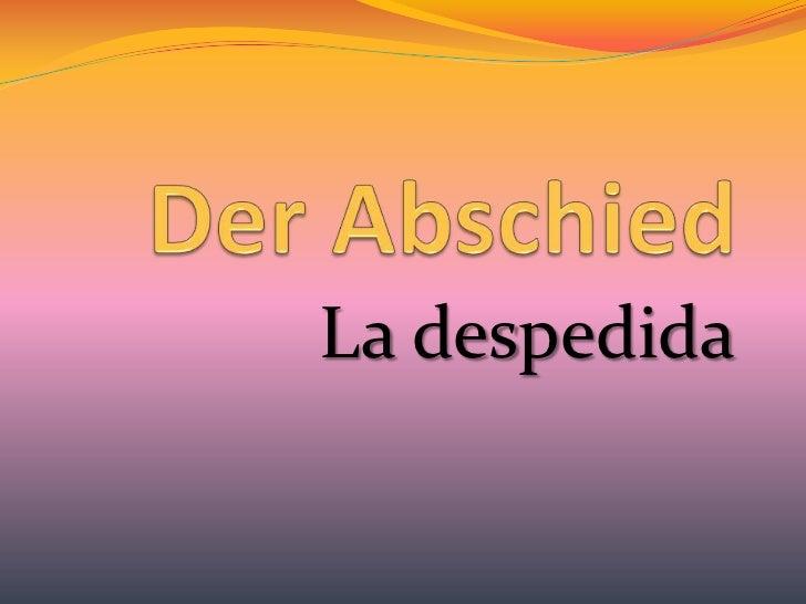 Der Abschied<br />La despedida <br />