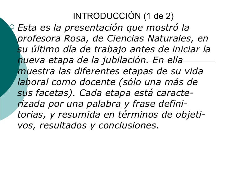 INTRODUCCIÓN (1 de 2)   Esta es la presentación que mostró la    profesora Rosa, de Ciencias Naturales, en    su último d...