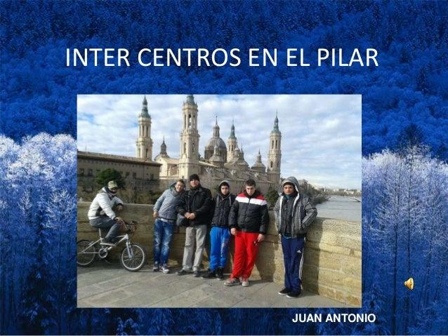 INTER CENTROS EN EL PILAR JUAN ANTONIO