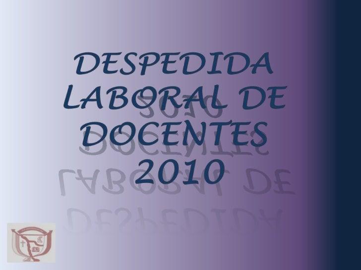 DESPEDIDA  LABORAL DE   DOCENTES 2010<br />