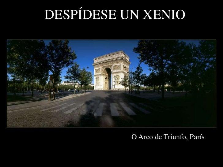 DESPÍDESE UN XENIO           O Arco de Triunfo, París