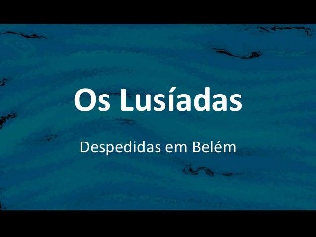 Os LusíadasDespedidas em Belém