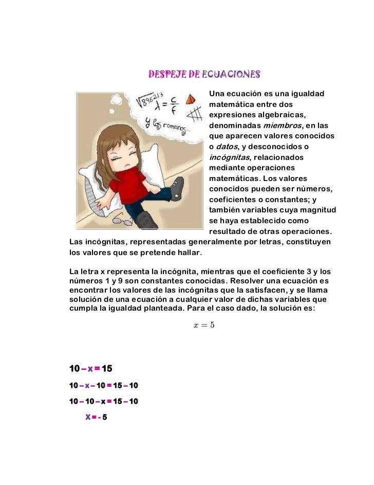 DESPEJE DE ECUACIONES<br />14097074295Una ecuación es una igualdad matemática entre dos expresiones algebraicas, denominad...