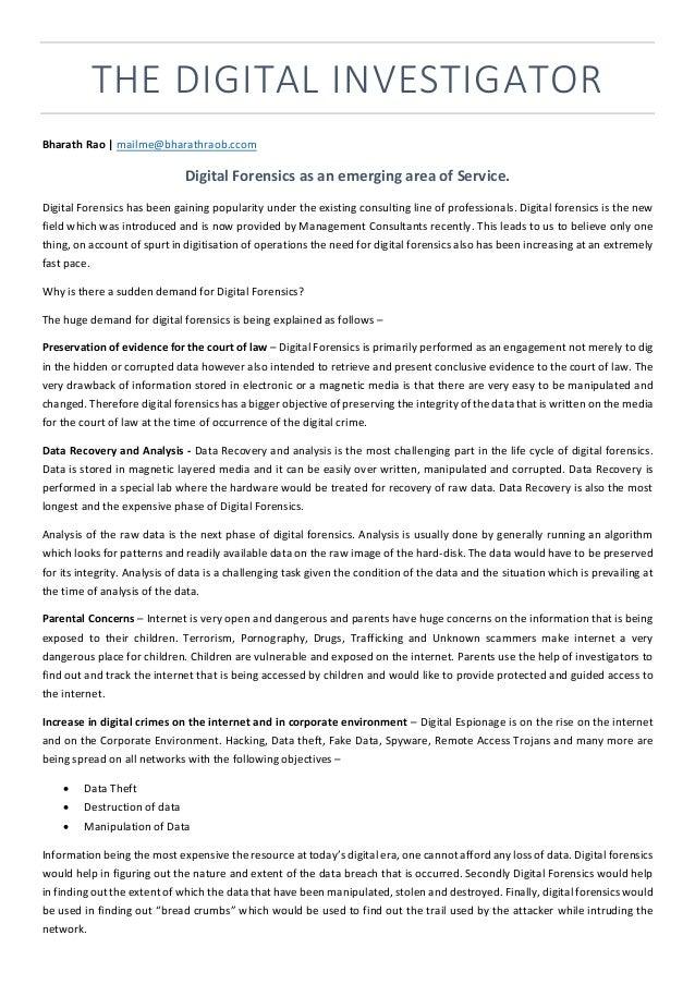 THE DIGITAL INVESTIGATOR Bharath Rao | mailme@bharathraob.ccom Digital Forensics as an emerging area of Service. Digital F...