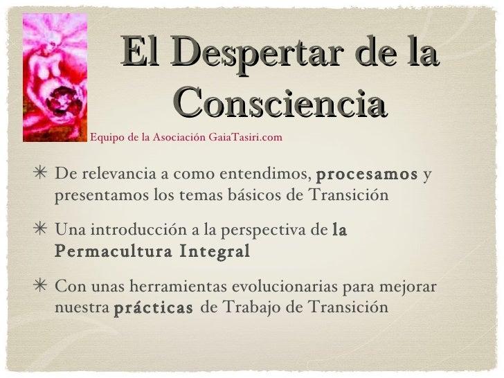 El Despertar de la            Consciencia    Equipo de la Asociación GaiaTasiri.comDe relevancia a como entendimos, proces...