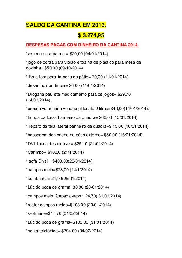 SALDO DA CANTINA EM 2013. $ 3.274,95 DESPESAS PAGAS COM DINHEIRO DA CANTINA 2014. *veneno para barata = $20,00 (04/01/2014...