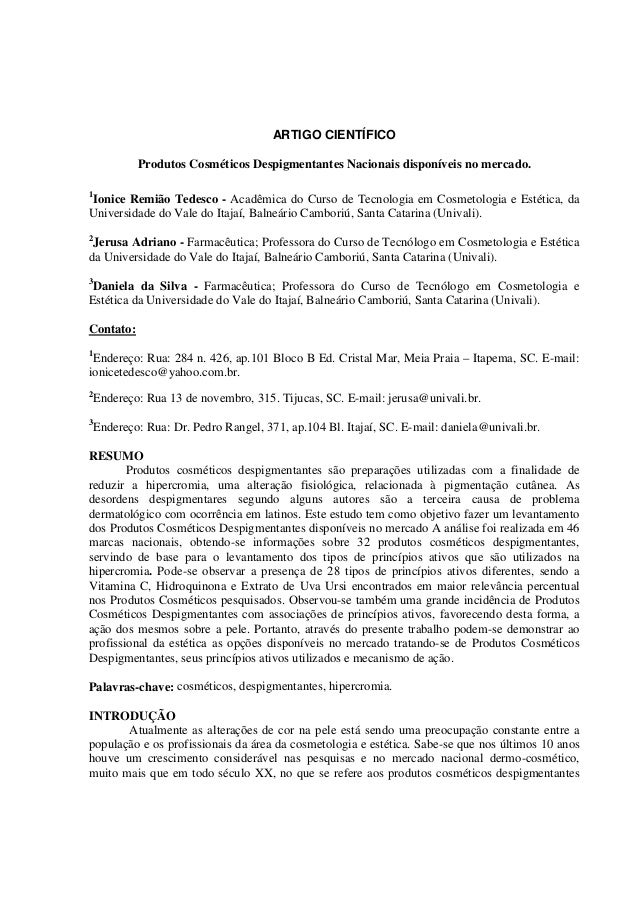 ARTIGO CIENTÍFICO Produtos Cosméticos Despigmentantes Nacionais disponíveis no mercado. 1 Ionice Remião Tedesco - Acadêmic...