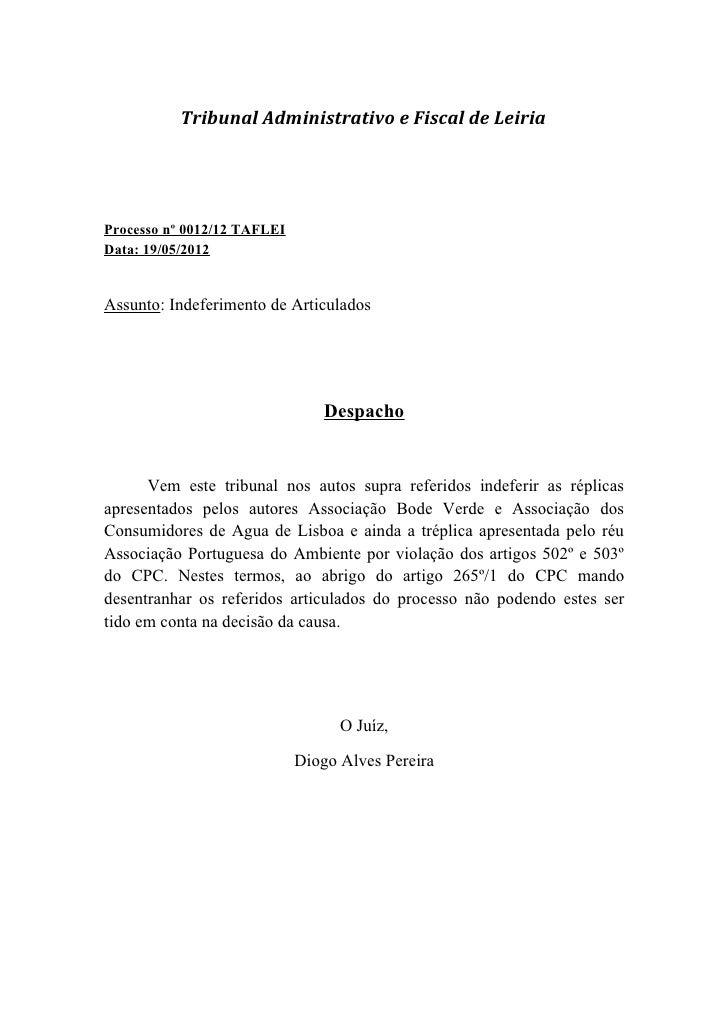 Tribunal Administrativo e Fiscal de LeiriaProcesso nº 0012/12 TAFLEIData: 19/05/2012Assunto: Indeferimento de Articulados ...