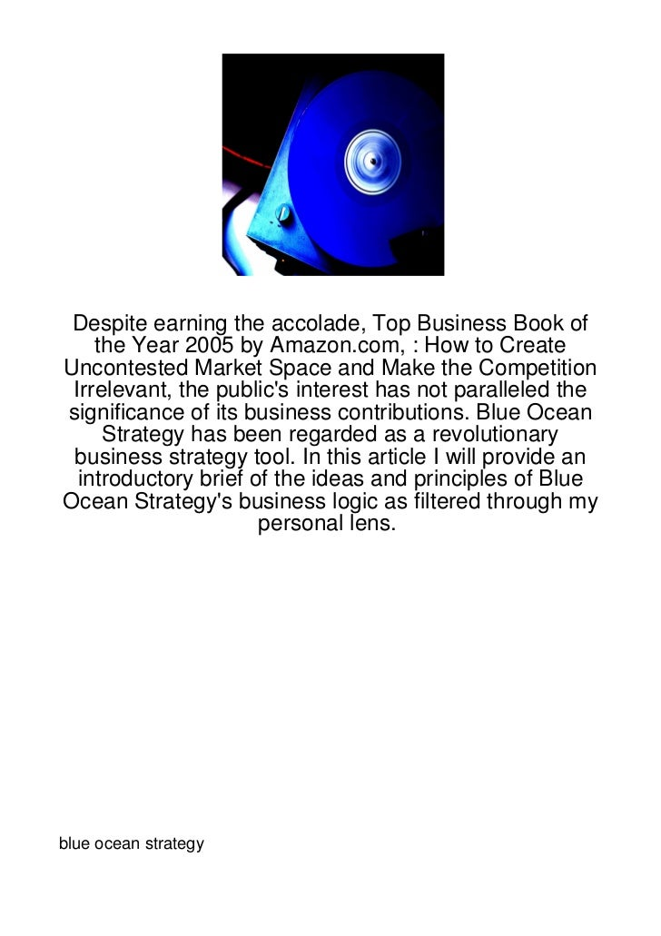 Despite earning the accolade, Top Business Book of    the Year 2005 by Amazon.com, : How to CreateUncontested Market Space...