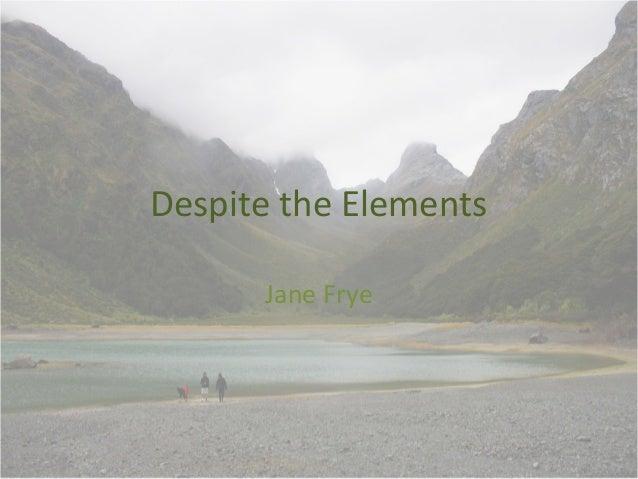 Despite the Elements Jane Frye