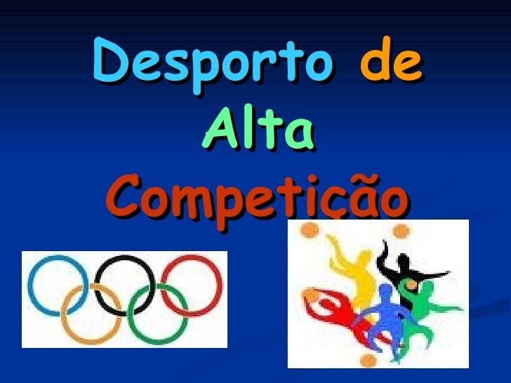 Desporto  de   Alta   Competição