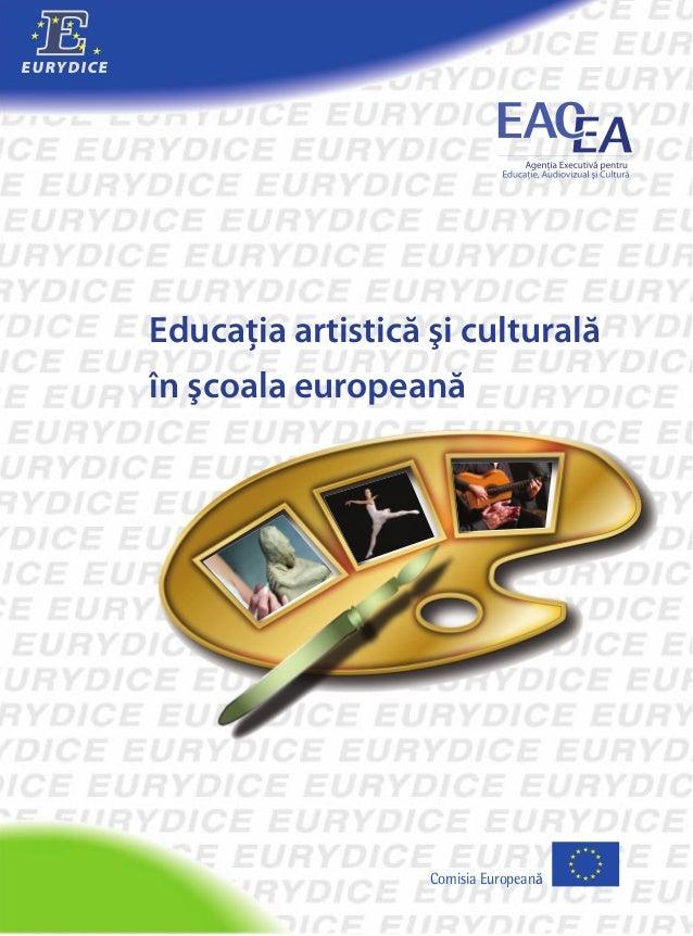 EURYD ICE            Educaţia artistică şi culturală            în şcoala europeană                               Comisia ...