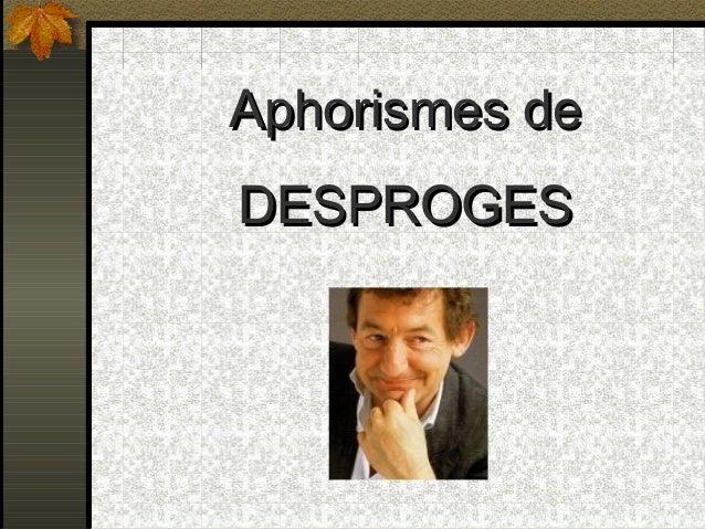 Aphorismes deAphorismes de DESPROGESDESPROGES