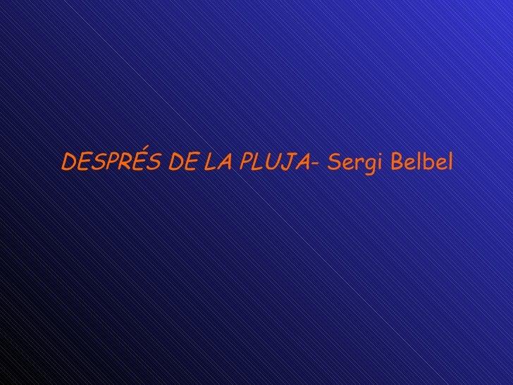 DESPRÉS DE LA PLUJA - Sergi Belbel