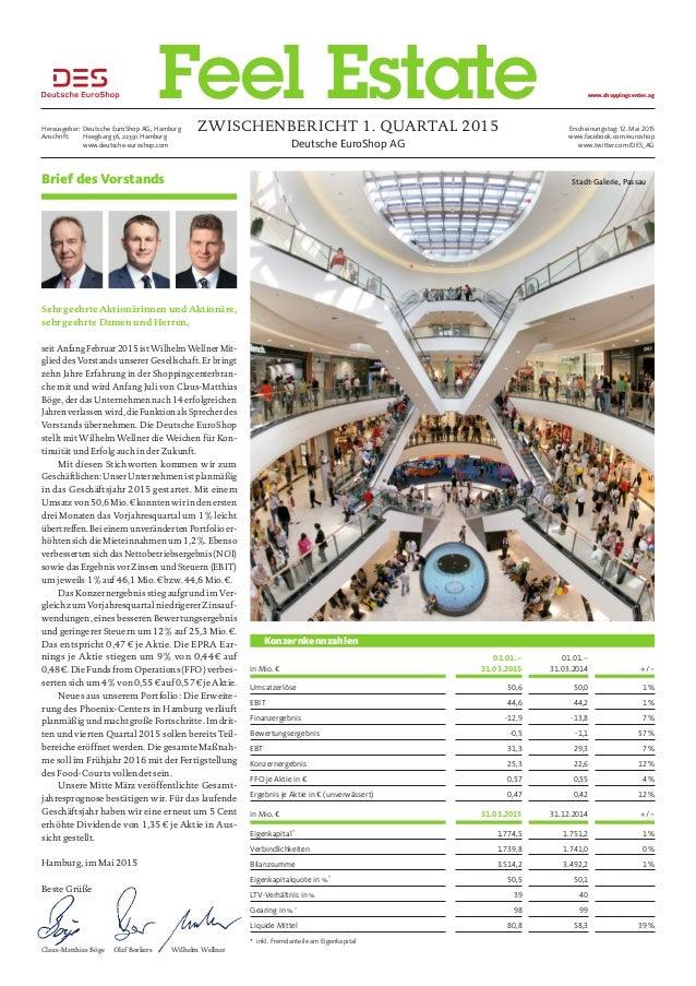 Deutsche EuroShop AG Zwischenbericht 1. Quartal 2015Herausgeber:Deutsche EuroShop AG, Hamburg Anschrift: Heegbarg 36, 22...
