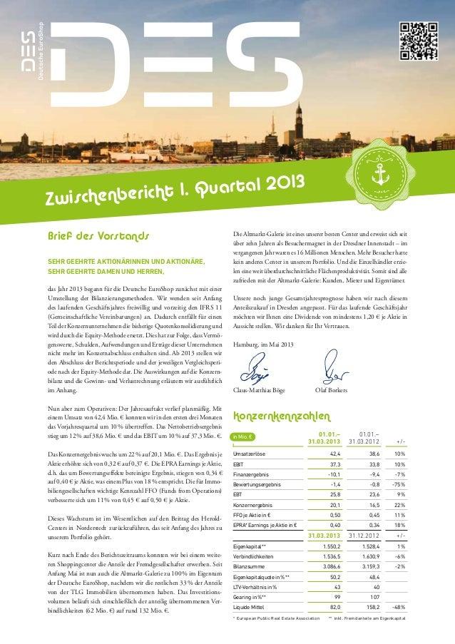 Zwischenbericht 1. Quartal 2013Brief des VorstandsSehr geehrte Aktionärinnen und Aktionäre,sehr geehrte Damen und Herren,d...